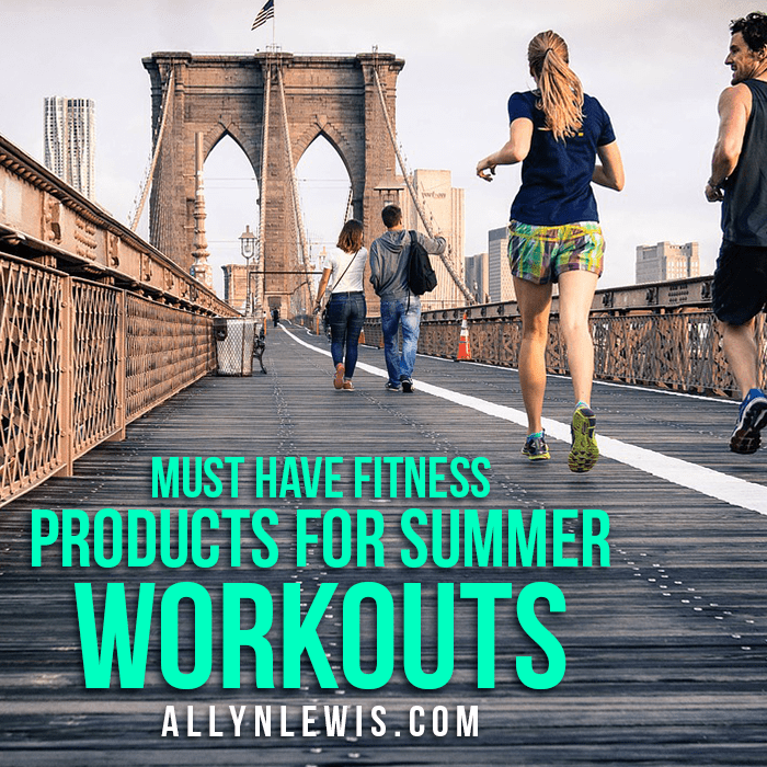 Must Have Fitness Products for Summer Workouts