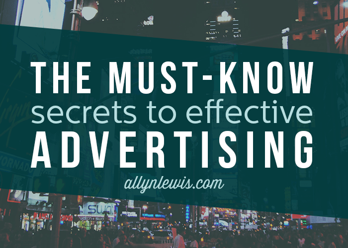Must-Know Secrets to Effective Advertising