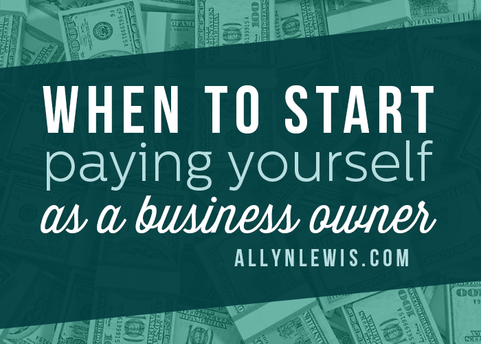 When to Start Paying Yourself as a Business Owner