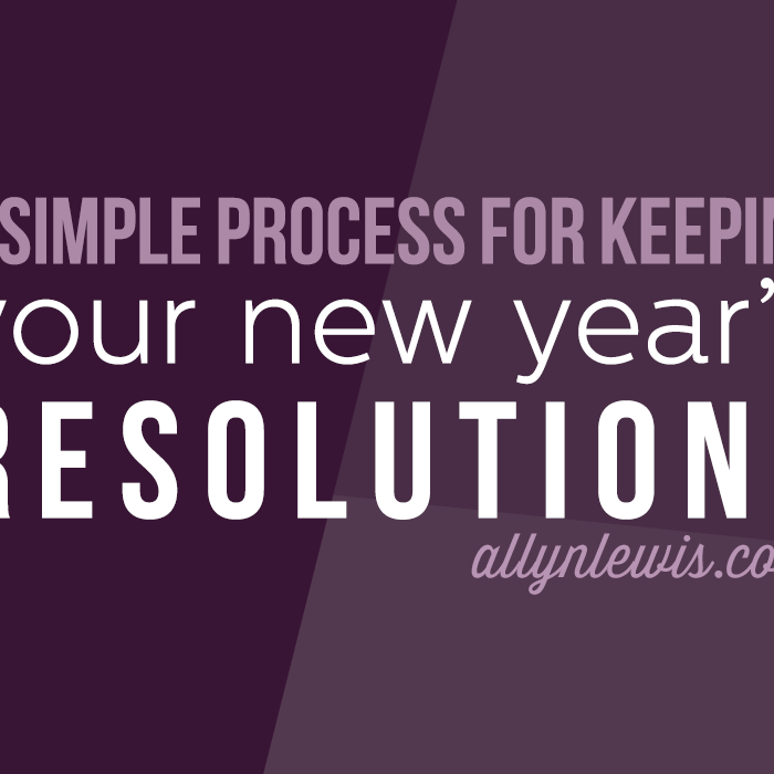 A Simple Process for Keeping New Year's Resolutions