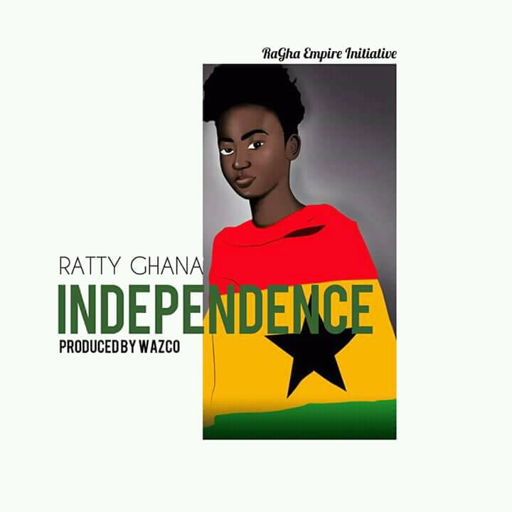 RATTY GHANA – INDEPENDENCE (PROD BY WAZCO