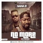 Nana B-No More ft kin Frenzee-prod-by-hasty baba