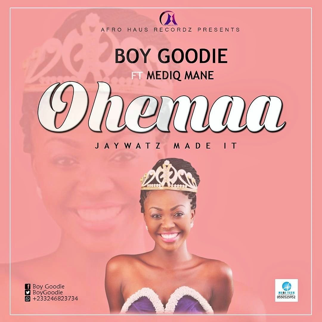 Boy Goodie Ft Mediq Mane~Ohemaa