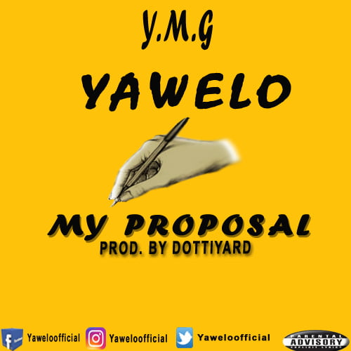 Yawelo~My Proposal (Prod. By Dottiyard)[Mp3 Download]