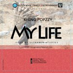 Khing Popzzy~My Life( Prod. by ultra)