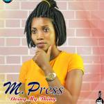 M. Press~Doing My Thing(Prod. By Pro Xyfex)