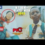 My Anuty Plays With Boys (Comedy Skit) Mp4 & 3G