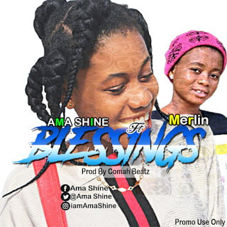[Music] Ama Shine ft Merlin-Blessings[Prod by Comah Beatz]