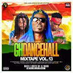 GH DANCEHALL MIXTAPE VOL.13 MIXED AND HOSTED BY DJ MANNI