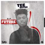 Tee-Rhyme-R.I.P-Future-Prod-by-Fimfim