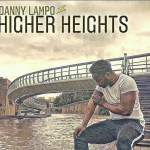 Danny Lampo – Higher Heights(The Message) Official Video