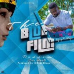 Lofty FullPage – For Real_Blue film riddim Prod by DopeNkoaa