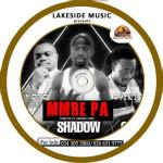 Shadow-Ft-Pozo X Chiki-Mmere Pa-(Prod. By Rounder Stone)
