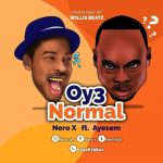 Nero X Ft Ayesem – Oy3 Normal(Prod. By Willis Beatz)