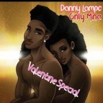 Danny Lampo is out with a new single titled ''Only Mine""