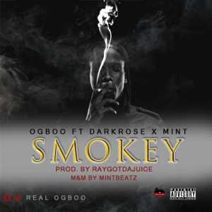 Ogboo - Smokey ft DarkRose X Mint (Prod by RaygotdaJuice)