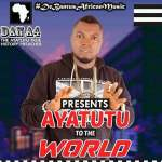 ALBUM: Dan A4 – Ayatutu To The World