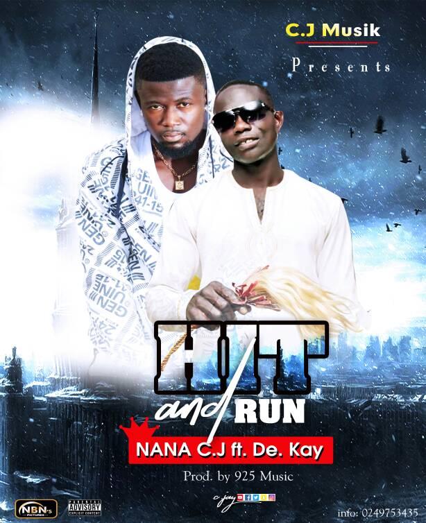 Nana C.J Ft De Kay – Hit And Run (Prod By 925 Music) 1