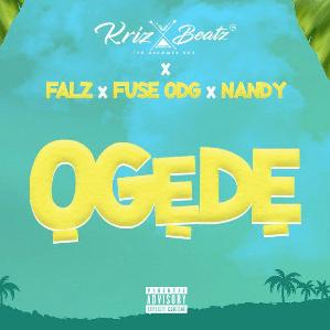 MUSIC: Krizbeatz Ft. Falz, Fuse ODG, Nandy – Ogede