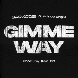 MUSIC: Sarkodie Ft. Prince Bright – Gimme Way