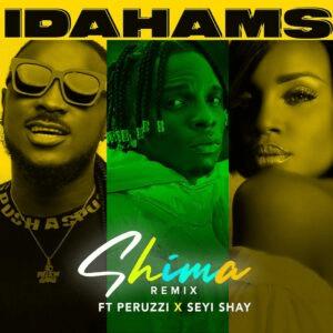 MUSIC: Idahams ft. Peruzzi & Seyi Shay – Shima (Remix)