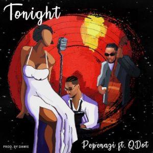 MUSIC: Pepenazi Ft. QDOT – Tonight