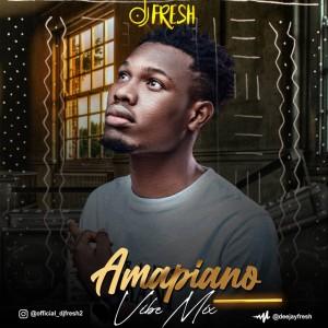 DJ Fresh – Amapiano Vibe Mix
