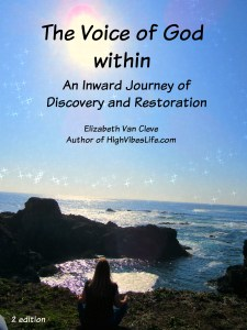 The Voice of God Within; An Inward Journey of Discovery and Restoration by Elizabeth A Van Cleve