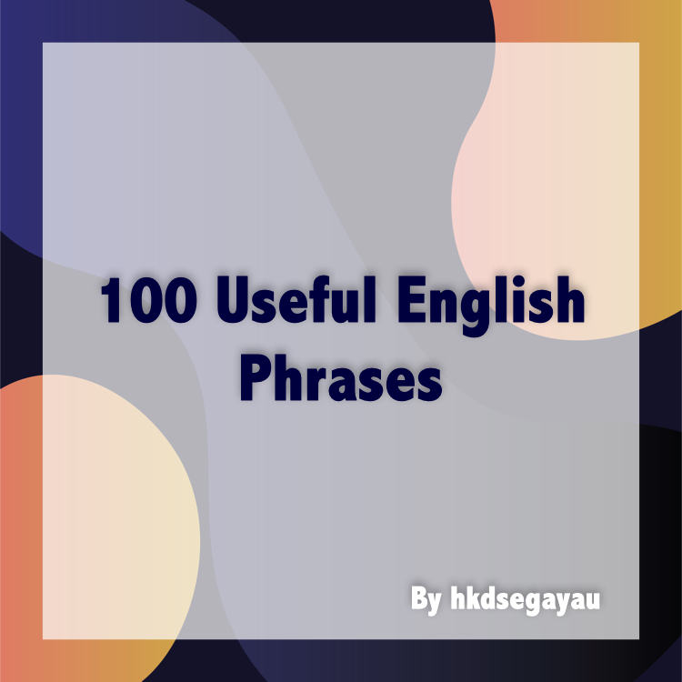 100 Useful English Phrases for DSE by hkdsegayau