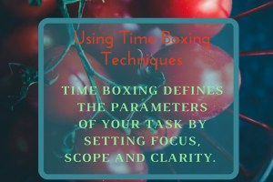 Using Time Boxing Techniques