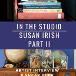 In The Studio with Susan Irish-Part II