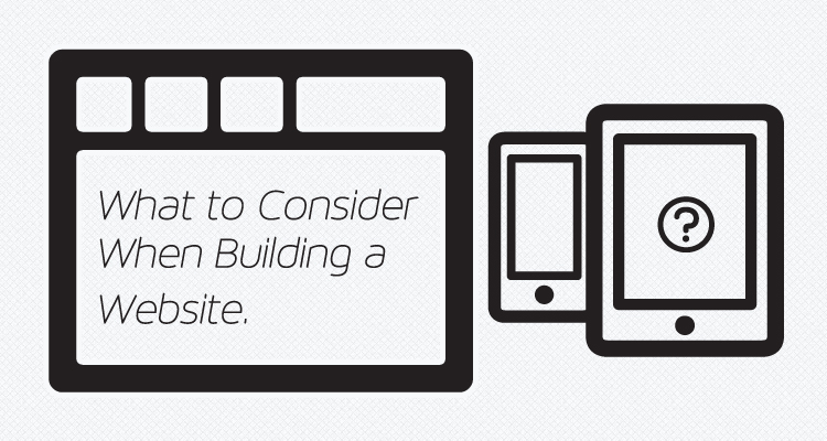 What to Consider When Building a Website
