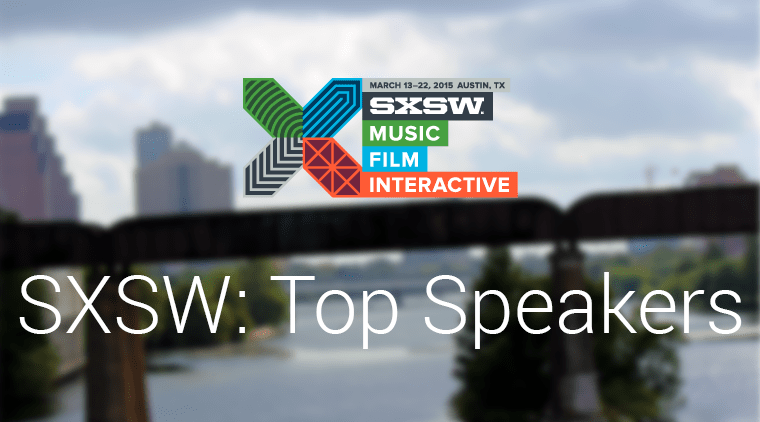 SXSW Wrap-Up: Top Speakers