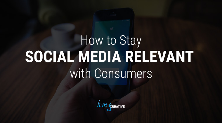 How to Stay Social Media Relevant with Consumers