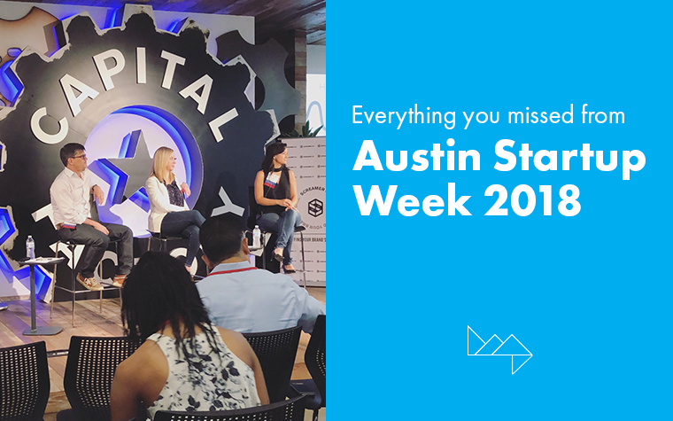 Didn't make Austin Startup Week 2018? Here's what you missed.