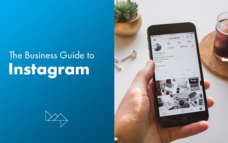 Instagram for Business: Your Guide to Insta-Marketing Success