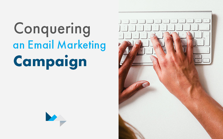 Conquering an Email Marketing Campaign