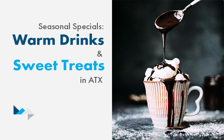 Seasonal Specials: Warm Drinks and Sweet Treats in ATX