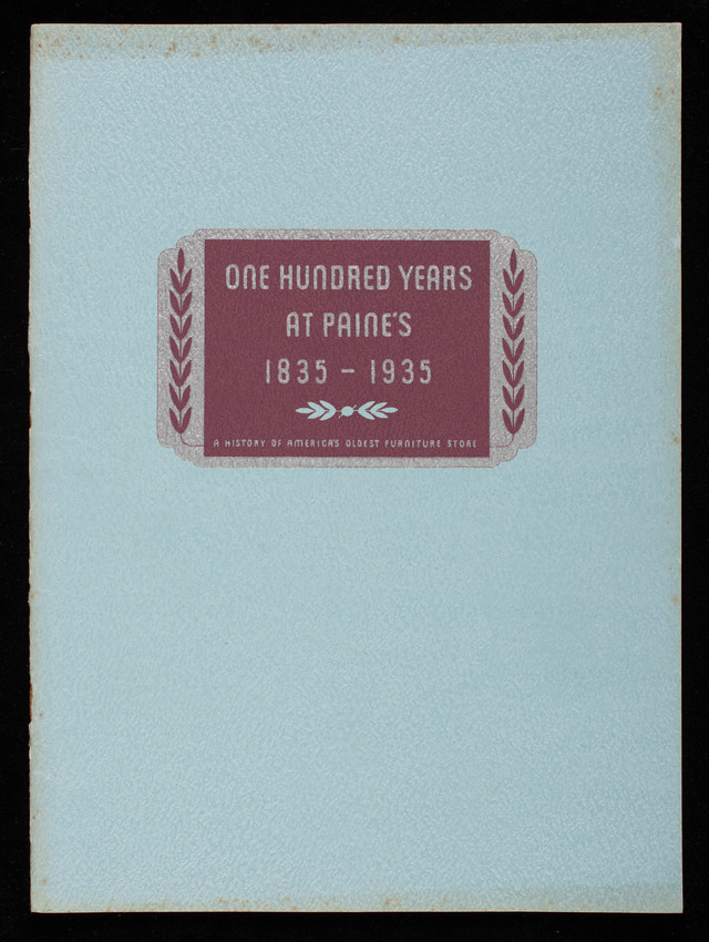 One Hundred Years At Paines 1835 1935 Paine Furniture