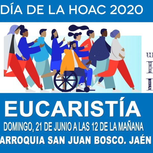 DÍA 21 a las 12 de la mañana celebramos el día de la HOAC 2020 y  te invitamos a participar con nosotros/as en la Eucaristía que celebraremos en la Parroquia de San Juan Bosco de Jaén.
