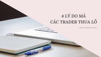 Forex Uni | 4 Lý Do Mà Trader Thua Lỗ