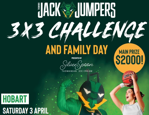 JACKJUMPERS 3X3 CHALLENGE AND FAMILY DAY – PROUDLY SUPPORTED BY BASKETBALL TASMANIA