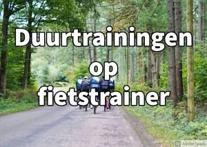 Duurtrainingen op fietstrainer of rollen