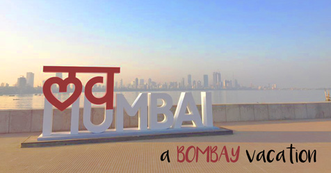 bombay vacation for the soul