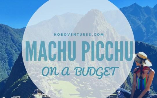 Machu Picchu on a Budget!