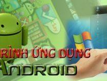 Học android và video hướng dẫn dành cho người đam mê