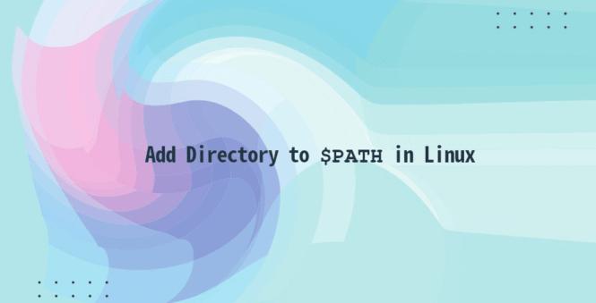 Cách thêm thư mục vào PATH trong Linux