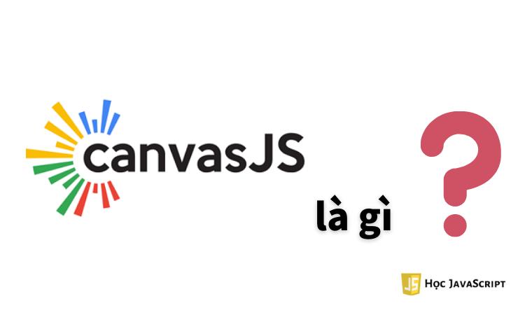 CanvasJS là gì Tạo biểu đồ với CanvasJS