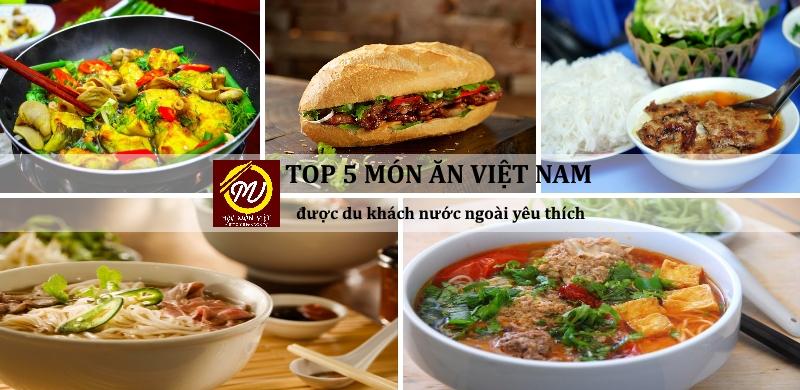 Top 5 món ăn Việt Nam được khách dụ lịch nước ngoài đánh giá cao - Học Món Việt