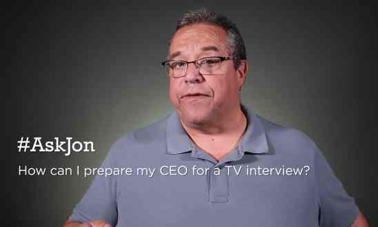 #AskJon: How can I prepare my CEO for a TV interview?